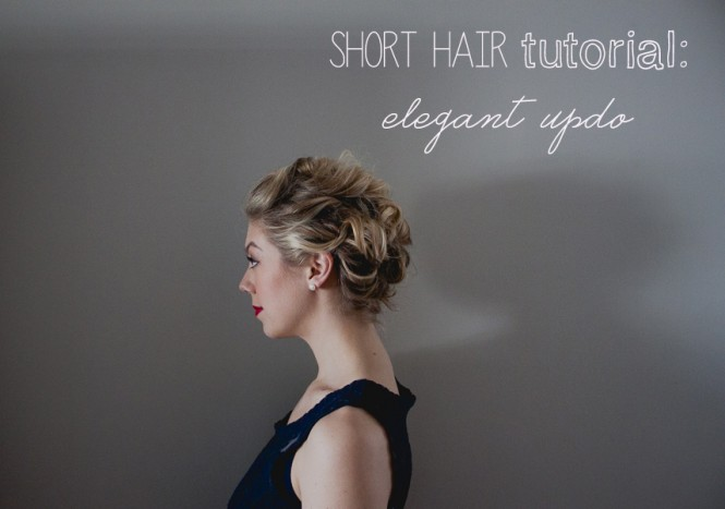 Short Hair Tutorial Elegant Updo